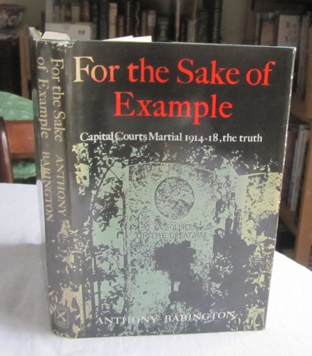 9780312298166: For the Sake of Example: Capital Courts-Martial, 1914-1920