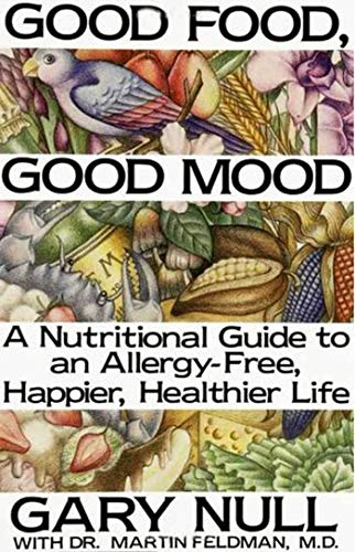 Good Food, Good Mood: How to Eat Right to Feel Right (0312299982) by Dr. Gary Null Ph.D.; Martin Feldman M.D.
