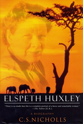 9780312300418: Elspeth Huxley: A Biography