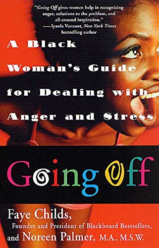 9780312300456: Going Off: A Black Woman's Guide for Dealing with Anger and Stress