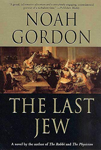 9780312300531: The Last Jew: A Novel of The Spanish Inquisition