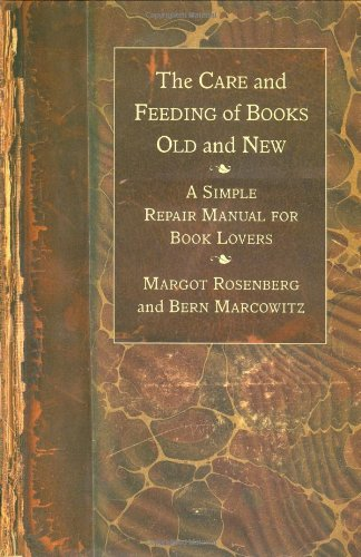 9780312300678: The Care and Feeding of Books Old and New: A Simple Repair Manual for Book Lovers