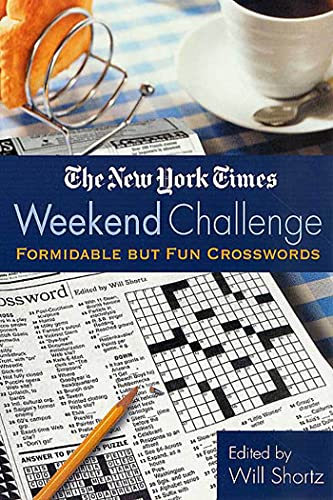 9780312300791: The New York Times Weekend Challenge: Formidable but Fun Crosswords