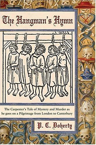 9780312300906: The Hangman's Hymn: The Carpenter's Tale of Mystery and Murder as he goes on a Pilgrimage from London to Canterbury
