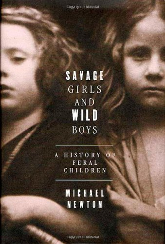 9780312300937: Savage Girls and Wild Boys: A History of Feral Children