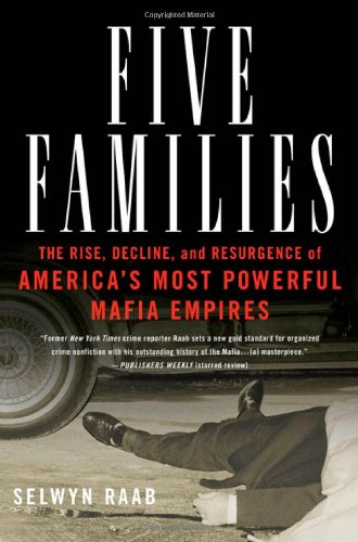 9780312300944: Five Families: The Rise, Decline, and Resurgence of America's Most Powerful Mafia Empires