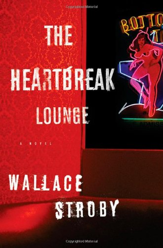 The Heartbreak Lounge (Signed First Edition): Wallace Stroby