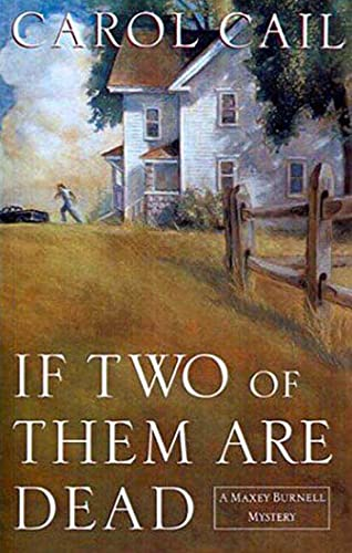 9780312301019: If Two of Them Are Dead: A Maxey Burnell Mystery