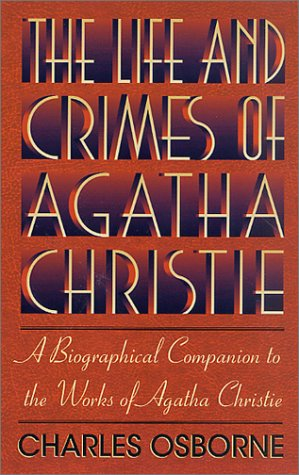9780312301163: The Life and Crimes of Agatha Christie: A Biographical Companion to the Works of Agatha Christie