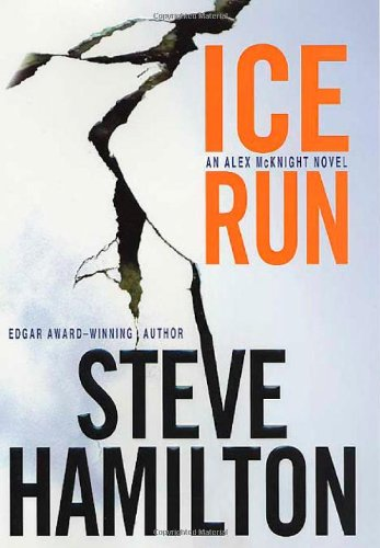 ICE RUN: An Alex McKnight Mystery (SIGNED): Hamilton, Steve