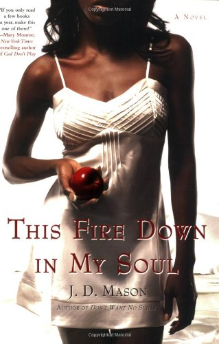 This Fire Down in My Soul (9780312301576) by J. D. Mason