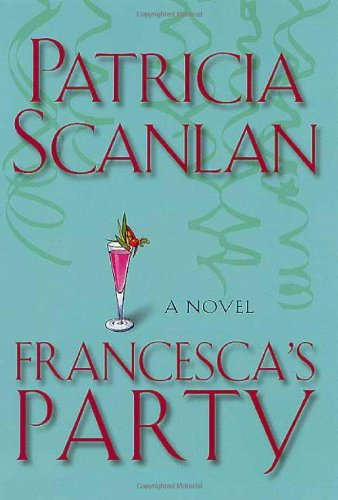 9780312301729: Francesca's Party: A Novel