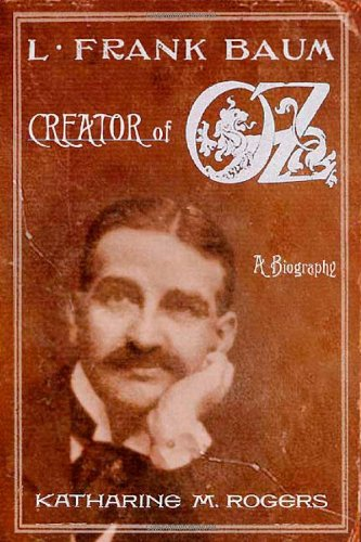 9780312301743: L. Frank Baum: Creator of Oz: A Biography