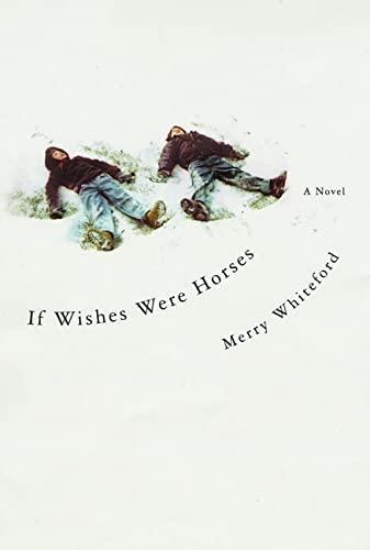 9780312301880: If Wishes Were Horses: A Novel