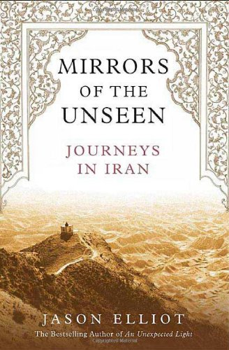 9780312301910: Mirrors of the Unseen: Journeys in Iran