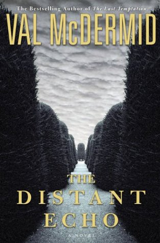 9780312301996: The Distant Echo (Mcdermid, Val)