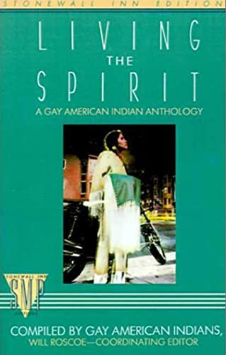 9780312302245: Living the Spirit, A Gay American Indian Anthology (Stonewall Inn Editions)