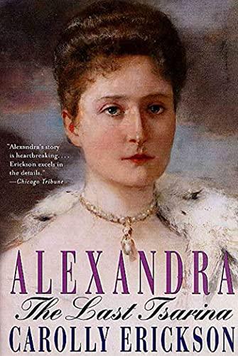 Alexandra: The Last Tsarina: Erickson, Carolly
