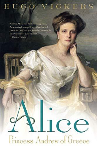 9780312302399: Alice: Princess Andrew of Greece