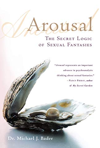 9780312302429: Arousal: The Secret Logic of Sexual Fantasies