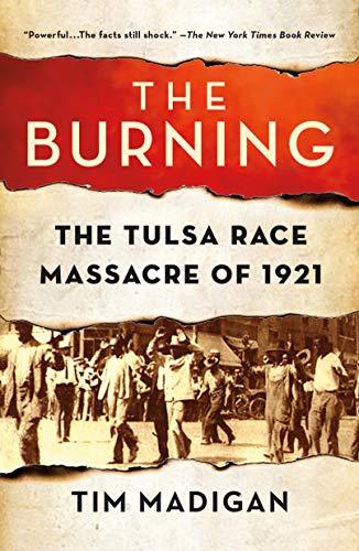 9780312302474: The Burning: Massacre, Destruction, and the Tulsa Race Riot of 1921