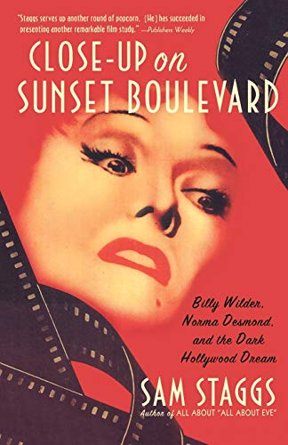 9780312302542: Close-up on Sunset Boulevard: Billy Wilder, Norma Desmond, and the Dark Hollywood Dream