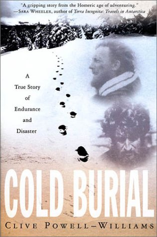 9780312302559: Cold Burial: A True Story of Endurance and Disaster
