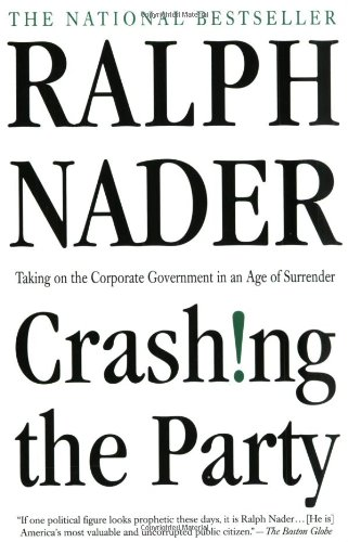 9780312302580: Crashing the Party: Taking on the Corporate Government in an Age of Surrender