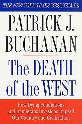 9780312302597: The Death of the West: How Dying Populations and Immigrant Invasions Imperil Our Country and Civilization