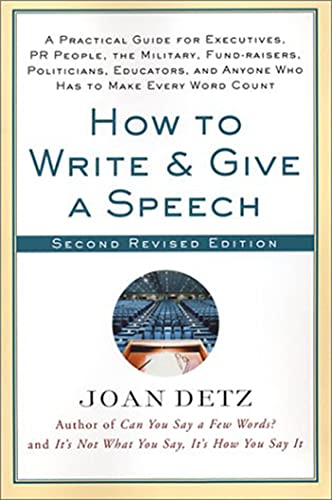 9780312302733: How to Write and Give a Speech, Second Revised Edition: A Practical Guide For Executives, PR People, the Military, Fund-Raisers, Politicians, Educators, and Anyone Who Has to Make Every Word Count