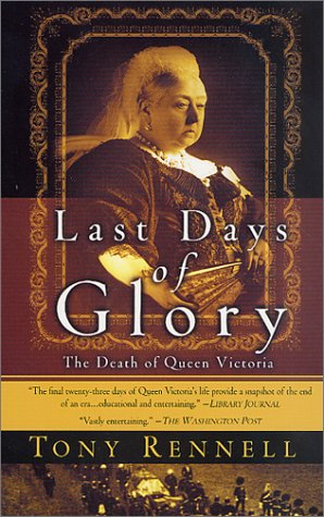 9780312302863: Last Days of Glory: The Death of Queen Victoria