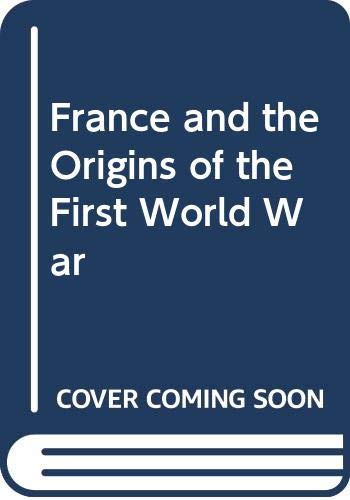 9780312302931: France and the Origins of the First World War