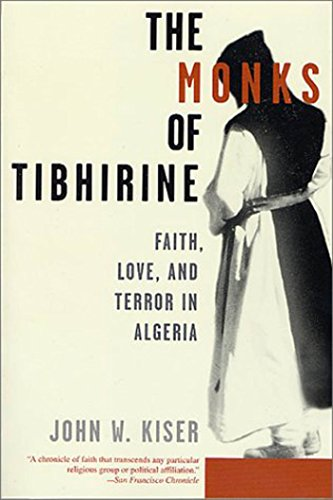9780312302948: The Monks of Tibhirine: Faith, Love, and Terror in Algeria