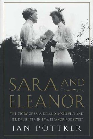 9780312303402: Sara and Eleanor: The Story of Sara Delano Roosevelt and Her Daughter-in-Law, Eleanor Roosevelt