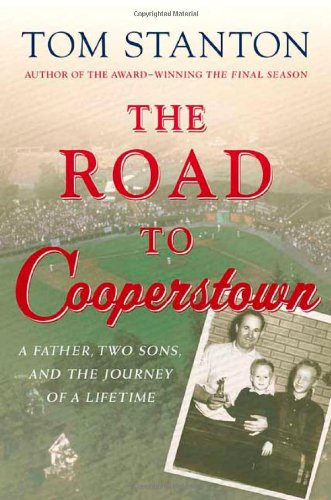 The Road to Cooperstown: A Father, Two: Tom Stanton