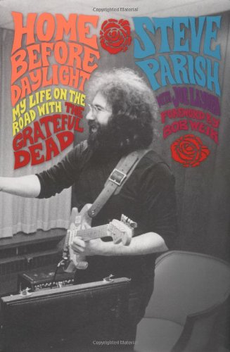 9780312303532: Home Before Daylight: My Life on the Road with the Grateful Dead