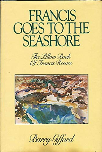 9780312303587: Francis goes to the seashore: The pillow book of Francis Reeves