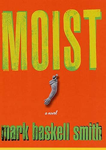 9780312303648: Moist: A Novel