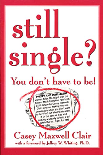 Still Single?: You Don't Have to Be!: Clair, Casey Maxwell