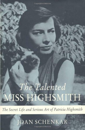 9780312303754: The Talented Miss Highsmith: The Secret Life and Serious Art of Patricia Highsmith
