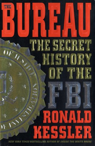 The Bureau. The Secret History of the F.B.I.