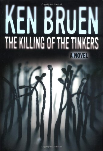 The Killing of the Tinkers (Adv. Uncorr. Proofs): Bruen, Ken (Signed)