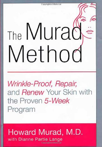 The Murad Method: Wrinkle-Proof, Repair, and Renew Your Skin with the Proven 5-Week Program: Murad,...