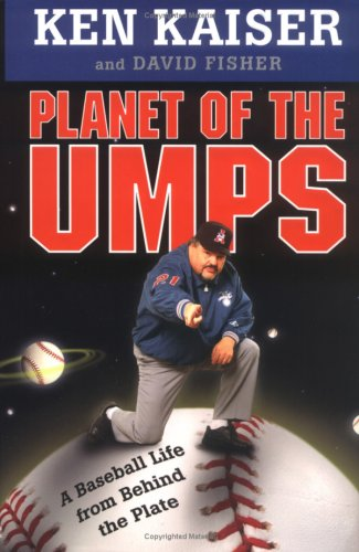 9780312304164: Planet of the Umps: A Baseball Life from Behind the Plate