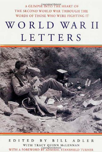 9780312304324: World War II Letters: A Glimpse into the Heart of the Second World War Through the Words of Those Who Were Fighting It