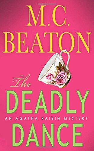 9780312304362: The Deadly Dance: An Agatha Raisin Mystery