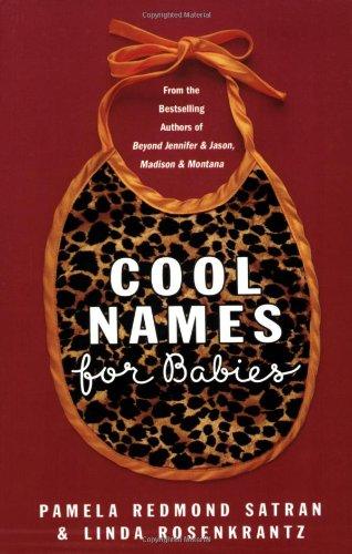 Cool Names for Babies (0312304390) by Rosenkrantz, Linda; Satran, Pamela Redmond