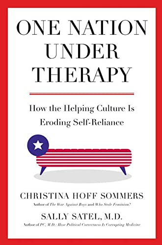 9780312304430: One Nation Under Therapy: How the Helping Culture Is Eroding Self-Reliance