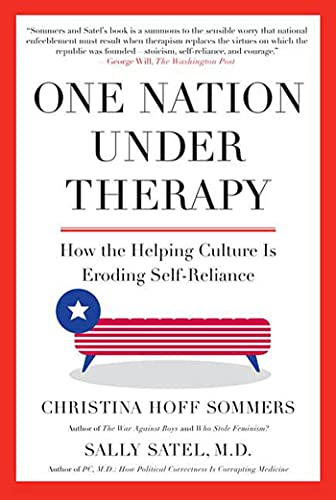 9780312304447: One Nation Under Therapy: How the Helping Culture Is Eroding Self-Reliance