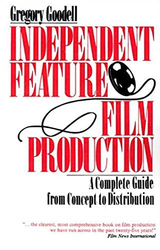 9780312304621: Independent Feature Film Production: A Complete Guide from Concept Through Distribution